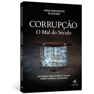 Corrupcao--O-mal-do-seculo---Entender-para-vencer-o-maior-crime-contra-a-sociedade