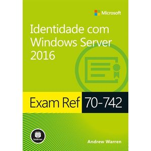 Exam-Ref-70-742--Identidade-com-Windows-Server-2016