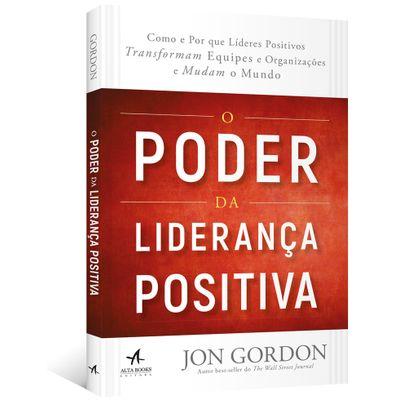 O-Poder-da-Lideranca-Positiva--Como-e-Por-que-lideres-positivos-transformam-equipes-e-organizacoes-e-mudam-o-mundo