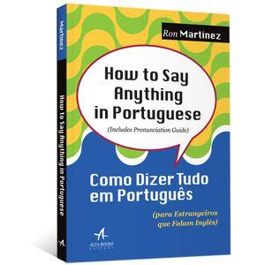 How-To-Say-Anything-in-Portuguese---Como-Dizer-Tudo-em-Portugues--para-estrangeiros-que-falam-ingles-