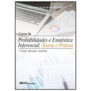 Curso-de-Probabilidade-e-Estatistica-Inferencial--Teoria-e-Pratica---2ª-Edicao-Revista-e-Ampliada