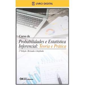 E-BOOK-Curso-de-Probabilidade-e-Estatistica-Inferencial--Teoria-e-Pratica---2ª-Edicao-Revista-e-Ampliada