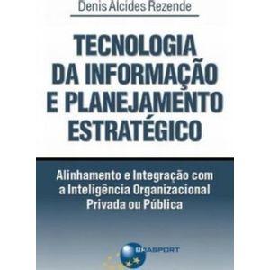 Tecnologia-da-Informacao-e-Planejamento-Estrategico--Alinhamento-e-Integracao-Organizacional-Privada-ou-Publica