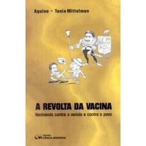 A-Revolta-da-Vacina---Vacinando-contra-a-Variola-e-contra-o-Povo-
