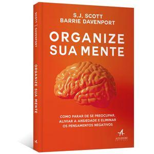 Organize-Sua-Mente--Como-parar-de-se-preocupar-aliviar-a-ansiedade-e-eliminar-os-pensamentos-negativos