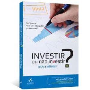 Investir-ou-Nao-Investir---Dicas-e-metodos