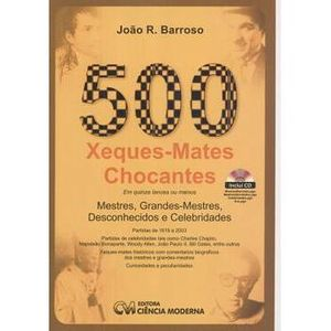 500-Xeques---Mates-Chocantes-em-Quinze-Lances-ou-Menos