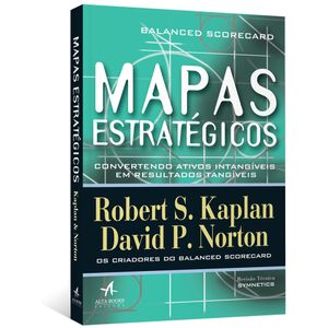 Mapas-Estrategicos---Balanced-Scorecard--Convertendo-ativos-intangiveis-em-resultados-tangiveis