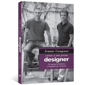 Cartas-a-um-Jovem-Designer--Do-manual-a-industria-a-transfusao-dos-Campana