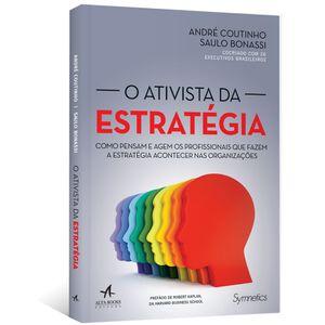 O-Ativista-da-Estrategia--Como-pensam-e-agem-os-profissionais-que-fazem-a-estrategia-acontecer-nas-organizacoes