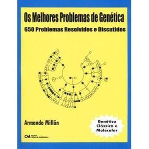 Os-Melhores-Problemas-de-Genetica---650-Problemas-Resolvidos-e-Discutidos---Abrange-Genetica-Classica-e-Molecular