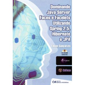 Dominando-Java-Server-Faces-e-Facelets-Utilizando-Spring-2.5