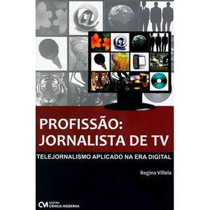 Profissao--Jornalista-de-TV---Telejornalismo-Aplicado-na-Era-Digital