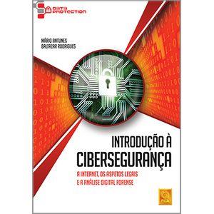 Introducao-a-Ciberseguranca---A-internet-os-aspectos-legais-e-a-analise-digital-forense