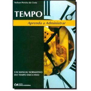 Tempo-Aprenda-a-Administrar---Um-Manual-Normativo-do-Tempo-Executivo