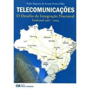 Telecomunicacoes--O-Desafio-da-Integracao-Nacional