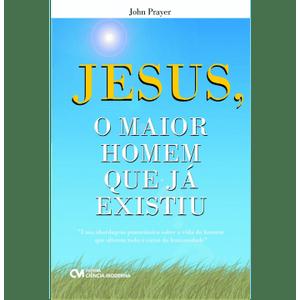 JESUS-o-maior-homem-que-ja-existiu---uma-abordagem-panoramica-sobre-a-vida-do-homem-que-alterou-todo-o-curso-da-humanidade