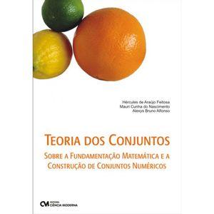 Teoria-dos-Conjuntos---Sobre-a-Fundamentacao-Matematica-e-a-Construcao-de-Conjuntos-Numericos