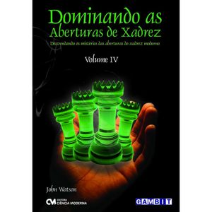 Dominando-as-Aberturas-de-Xadrez---Volume-4