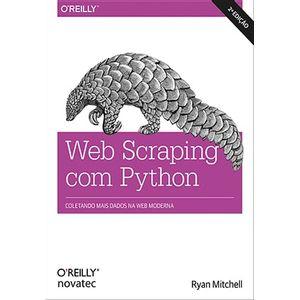 Web-Scraping-com-Python---Coletando-mais-dados-da-web-moderna---2ª-edicao