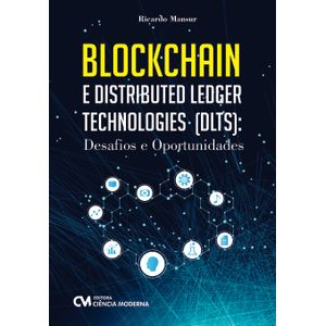 BLOCKCHAIN-e-Distributed-Ledger-Technologies--DLTS----Desafios-e-Oportunidades