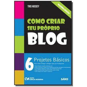 Como-Criar-seu-Proprio-BLOG---6-projetos-basicos-para-voce-comecar-a-blogar-como-um-profissional