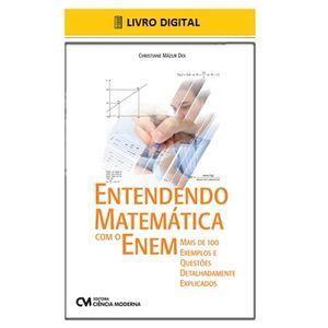 E-BOOK-Entendendo-Matematica-com-o-Enem---Mais-de-100-exemplos-e-questoes-detalhadamente-explicados