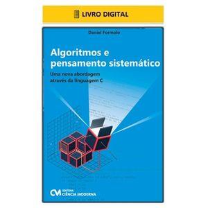 E-BOOK-Algoritmos-e-Pensamento-Sistematico---Uma-nova-abordagem-atraves-da-linguagem-C