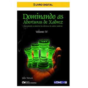 E-BOOK-Dominando-as-Aberturas-de-Xadrez---Volume-4