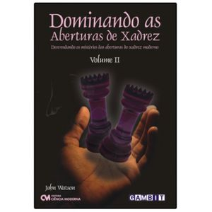 Dominando-as-Aberturas-de-Xadrez---Volume-2