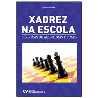 Xadrez-na-Escola---Tecnicas-de-Aberturas-e-Finais